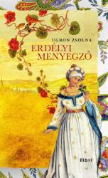 Ugron Zsolna: erdélyi menyegző (borító)